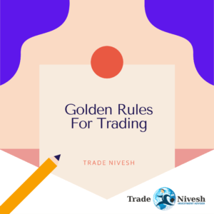 GOLDEN RULES FOR TRADING